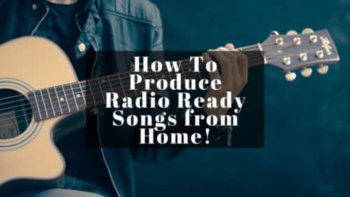 How To Produce Radio Ready Songs from Home!