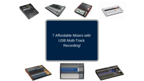 8 Affordable Mixers with USB Multi-track Recording!