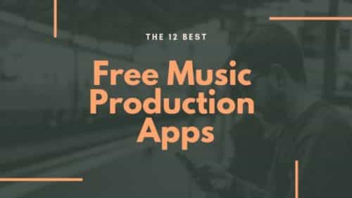 Free Music Production Apps: The 14 Best Ones!