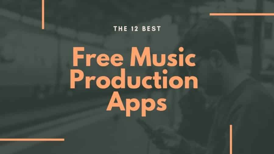 Free Music Production Apps: The 12 Best Ones! - The Home