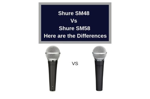 Shure SM48 Vs SM58 | Here are the Differences