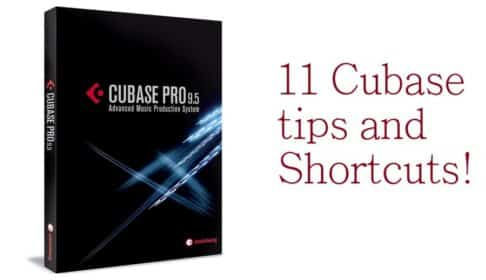11 Useful Tips and 11 Fantastic Shortcuts for Cubase!