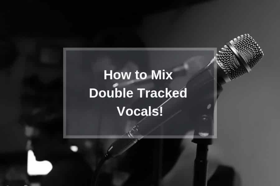 How to Mix Double Tracked Vocals! - The Home Recordings