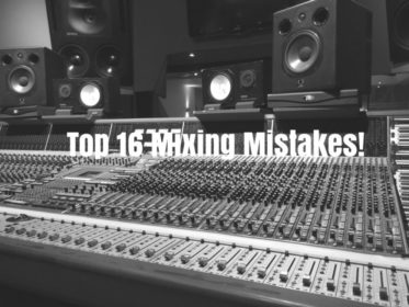 Top 16 Mixing Mistakes! How to Fix them TODAY!