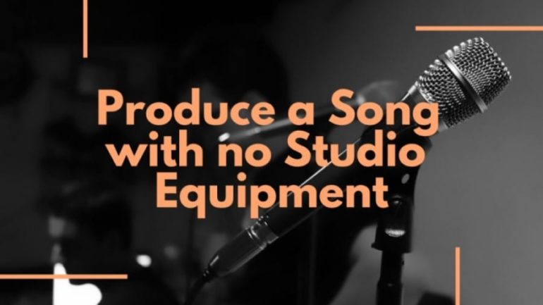 How to Produce a Song with no Studio Equipment! - The Home