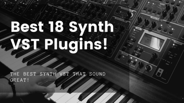 Best 18 Free Synth VST Plugins That Actually Sound Great! - The Home