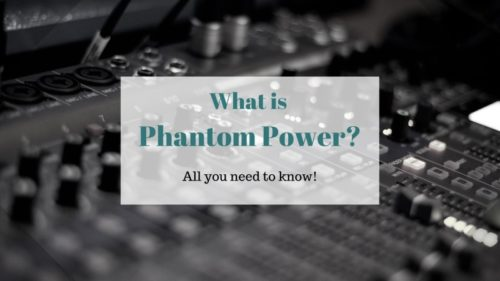 What is Phantom Power? All the information you need!