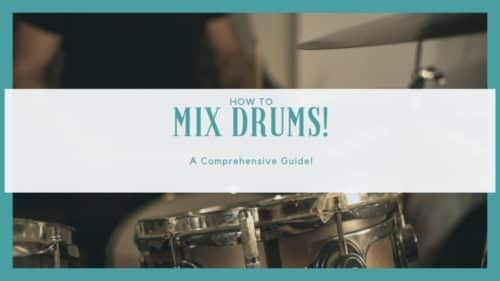 How to Mix Drums Like a Pro; Find out how it's done here!