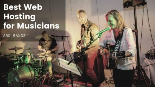 Best Web Hosting Providers for Musicians and Bands!