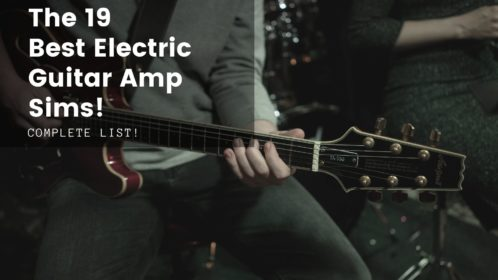 19 Most Realistic Electric Guitar Amp Sims Available!