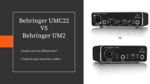 Behringer UMC22 o UM2; Cual te conviene?