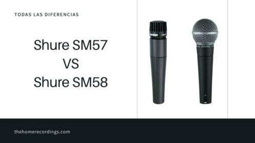 Shure SM57 vs SM58; ¡Lee antes de decidir!