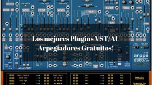 Los 15 mejores plugins VST/AU Arpegiadores Gratuitos!