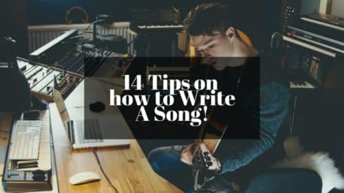 How to Write Songs; 14 Songwriting Tips for Awesome Music!