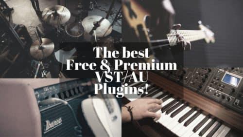 500+ VST/AU Plugins; Free & Premium (Updated 2020)