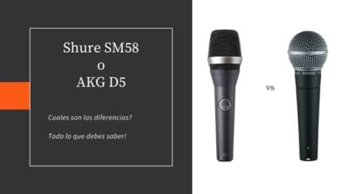 Shure SM58 o AKG D5; Leer antes de Comprar!