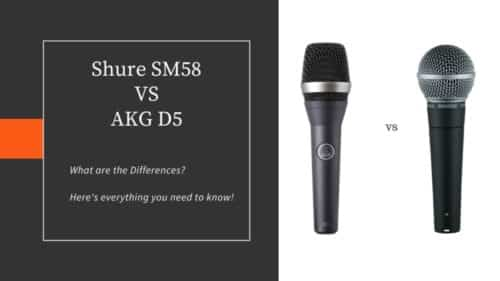 Shure SM58 vs AKG D5; Don't buy before Reading this!