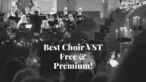 16 Best Choir VST/AU Plugins/Libraries; Free & Premium!