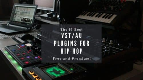 The 14 Best VST/AU Plugins for Hip Hop; Free & Premium!