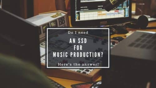 Do I Really need an SSD for music production?