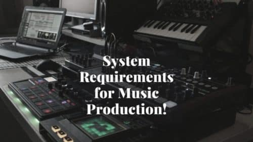 Computer Specs for Music Production; What do you need?