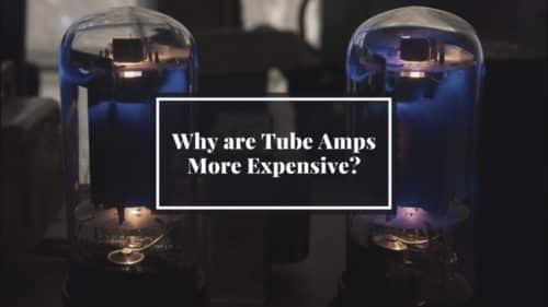 Why Tube Amps are so Expensive; As Simple as Possible!