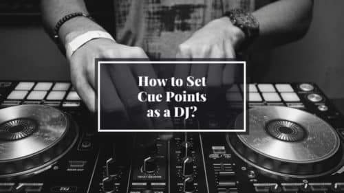 How to set Cue Points as a DJ; The essential Guide!
