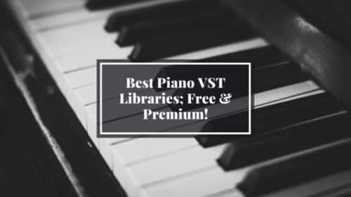 Best Piano VST Plugins; Updated for 2020 (Includes Audio)