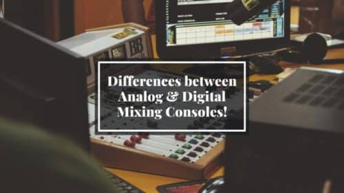Analog Vs Digital Mixers; Here are the Differences!