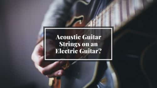 Can I use Acoustic Guitar Strings on an Electric Guitar?