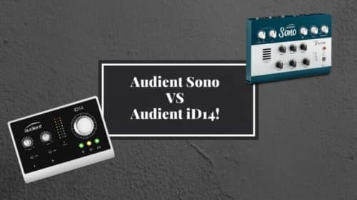 Audient Sono VS iD14; Which one should you get?