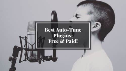 Best Auto-Tune VST Plugins; Free and Paid!