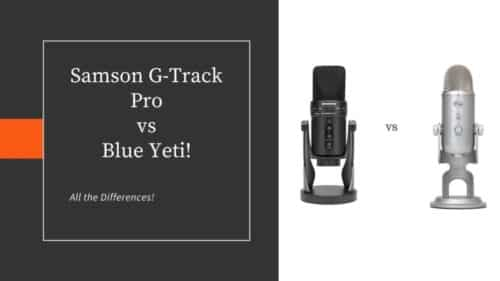 Samson G-Track Pro vs Blue Yeti; Read before Deciding!