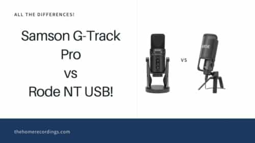 Samson G-Track Pro vs Rode NT USB; All the Differences!
