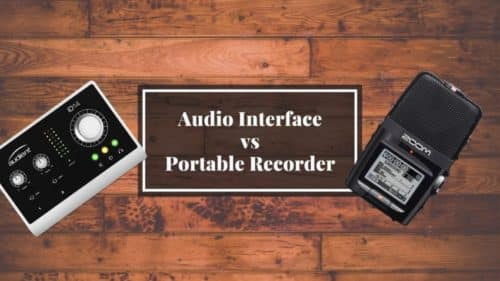 Audio Interface vs Portable Recorder; Don't choose the wrong one!