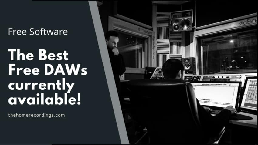 Best Free DAWs (Digital Audio Workstation) in 2021! - The Home Recordings